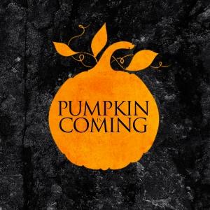 pumpkin is coming